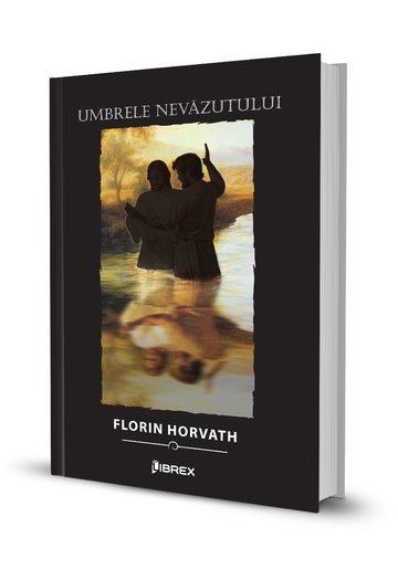 Florin Horvath, Umbrele nevazutului