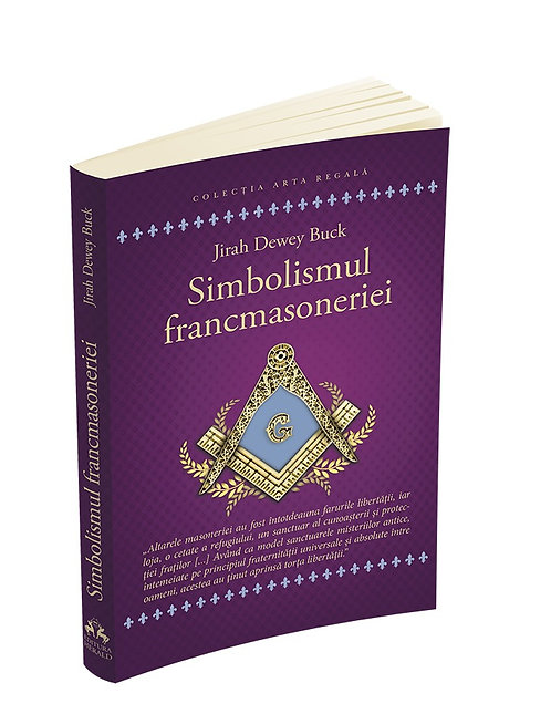 Jirah Dewey Buck, Simbolismul Francmasoneriei sau Masonerie Mistica si...