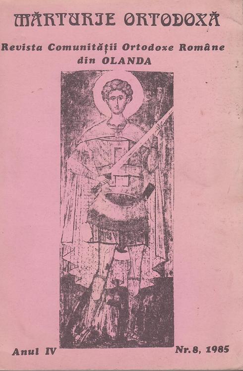 Marturie Ortodoxa, revista comunitatii ortodoxe romane din Olanda Anul IV, Nr. 8