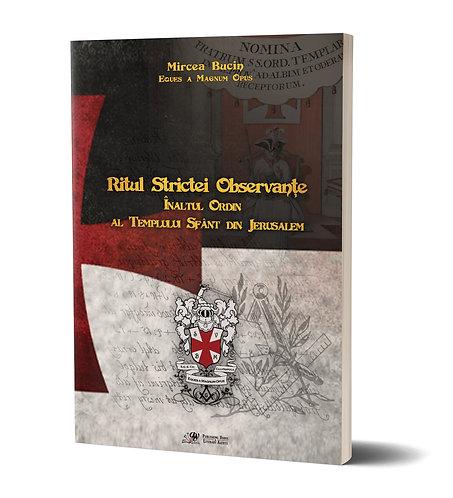 Mircea Bucin, Ritul Strictei Observante. Intaiul Ordin al Templului Sfant...