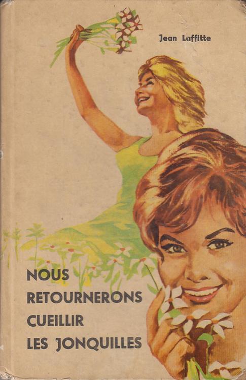 Jean Laffit, Nous Retournerons Cueillir Les Jonquilles