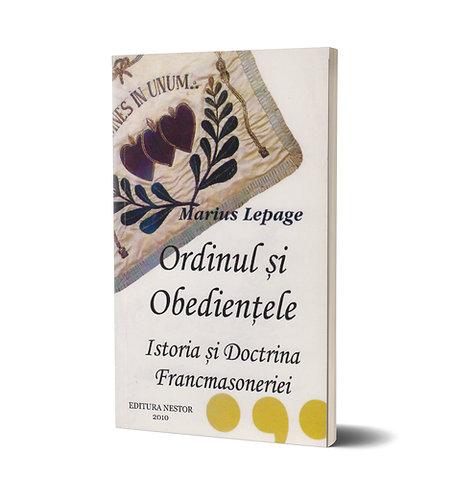 Marius Lepage, Ordinul si Obedientele. Istoria si Doctrina Francmasoneriei