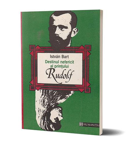 Istvan Bart, Destinul nefericit al printului Rudolf