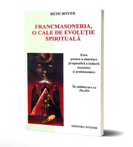 Remi Boyer, Francmasoneria o cale de evolutie spirituala