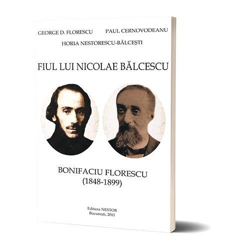 Horia Nestorescu-Balcesti, Fiul lui Nicolae Balcescu: Bonifaciu Florescu
