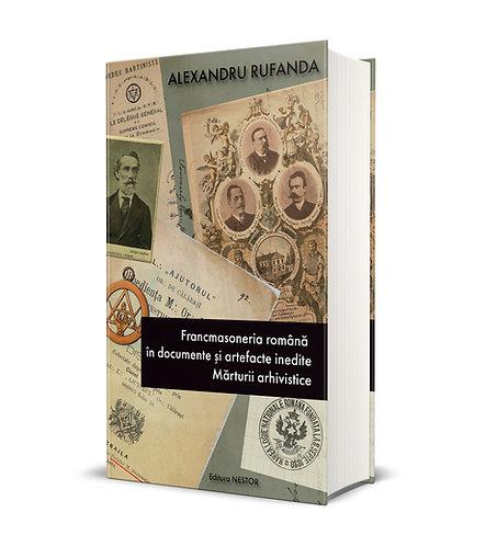 PRECOMANDA - Alexandru Rufanda, Francmasoneria romana in artefacte si...