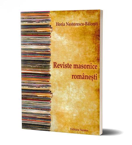 Horia Nestorescu-Balcesti, Reviste masonice romanesti (1874 - 2016)