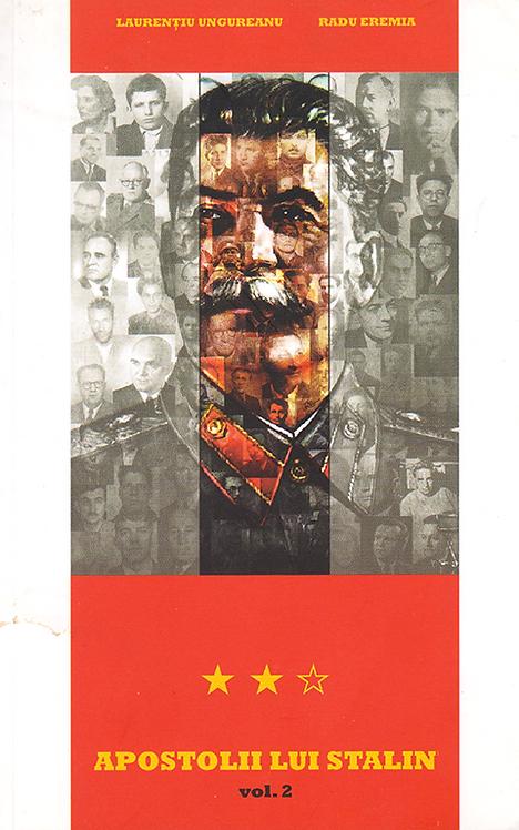 Laurentiu Ungureanu, Radu Eremia, Apostolii lui Stalin Vol. 2 Cercul brutelor