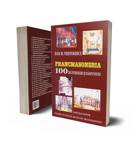 Dan H. Nestorescu, Francmasoneria in 100 de initrebari si raspunsur