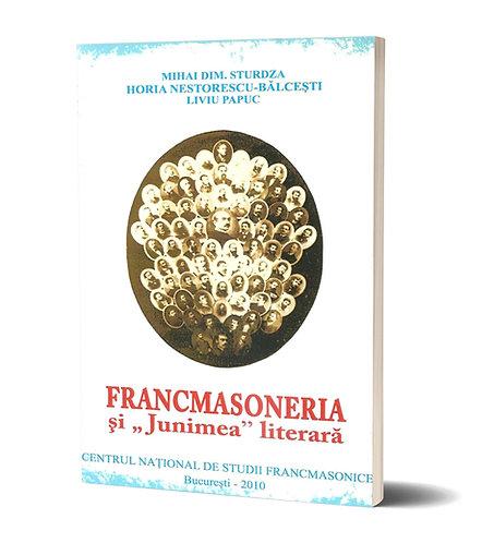 M. Sturdza, H. Nestorescu-Balcesti, L. Papuc, Francmasoneria si Junimea literara