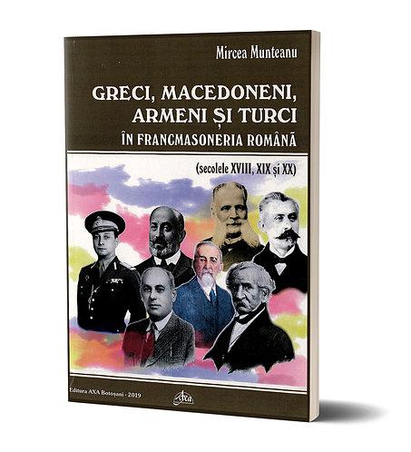 Mircea Munteanu, Greci, macedoneni, armeni si turci in francmasoneria romana
