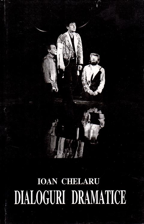 Ioan Chelaru, Dialoguri dramatice