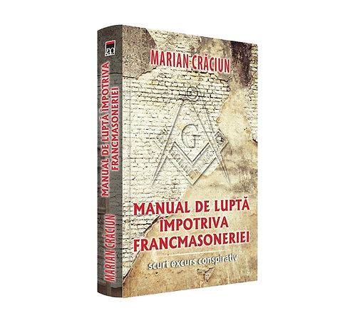 Marian Craciun, Manual de lupta impotriva Francmasoneriei. Scurt excurs...