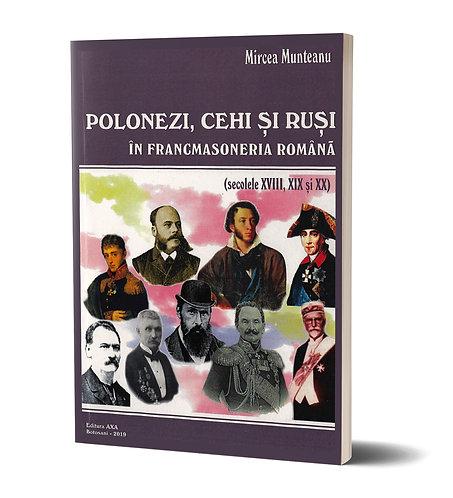 Mircea Munteanu, Polonezi, cehi si rusi in Francmasoneria romana