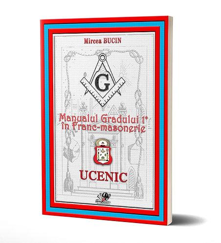 Mircea Bucin, Manualul Gradului 1 in Francmasonerie. Ucenic