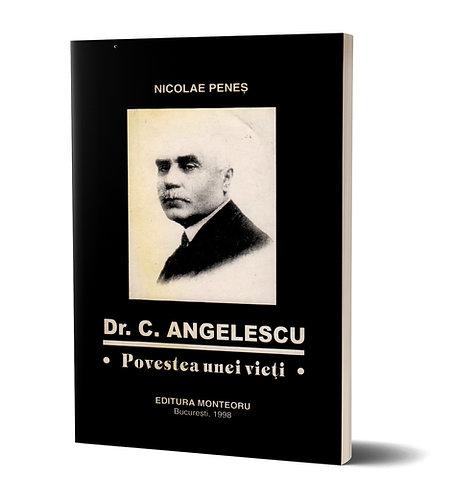 Nicolae Penes, Dr. C. Angelescu. Povestea unei vieti