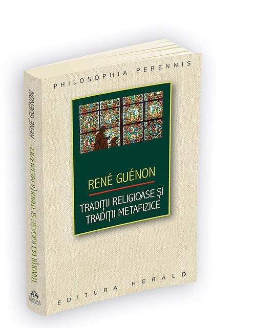 Rene Guenon, Traditii religioase si traditii metafizice
