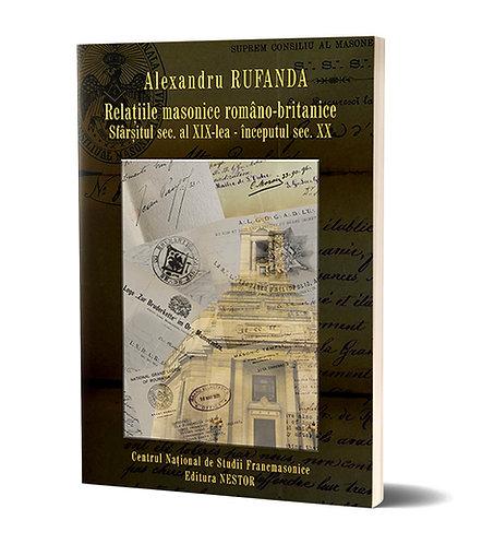 Alexandru Rufanda, Relatiile masonice romano-britanice. Documente...