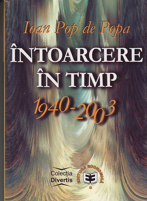 Ioan Pop de Popa, Intoarcere in timp