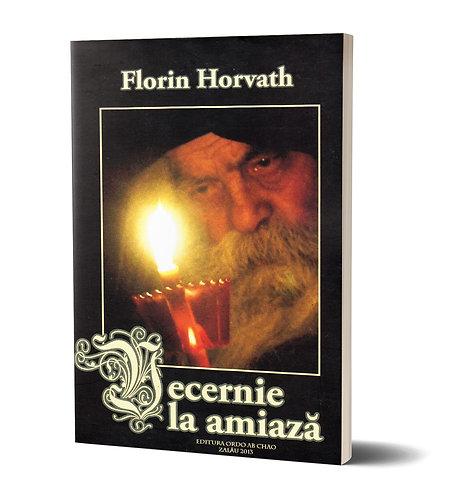 Florin Horvath, Vecernie la amiaza