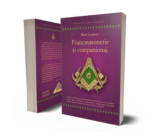 Rene Guenon, Francmasonerie si Companionaj. Studii si articole