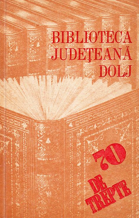Tudor Nedelcea, 70 de trepte, Biblioteca Judeteana Dolj