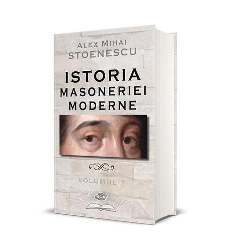 Alex M. Stoenescu, Istoria Masoneriei moderne si Istoria ideilor Masonice 2 Vol.