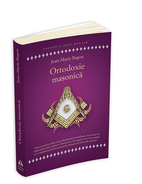 Jean-Marie Ragon, Ortodoxie masonica. Rituri, istorie, doctrine