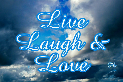 Live Laugh & Love