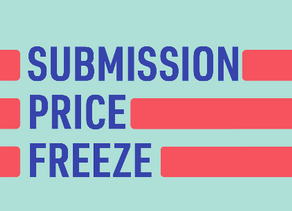 PRICE FREEZE FOR ALL SUBMISSIONS