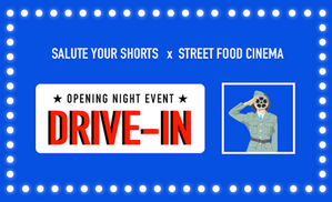 Salute Your Shorts Film Festival is teaming up with Street Food Cinema hosting an opening night drive-in theater event.