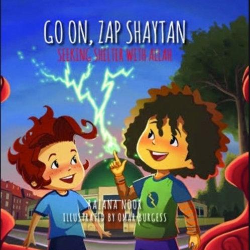 GO ON, ZAP SHAYTAN SEEKING SHELTER WITH ALLAH