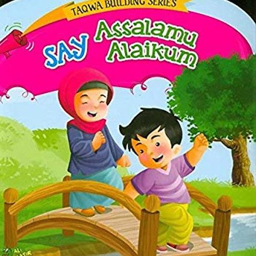 Say Assalamu Alaikum