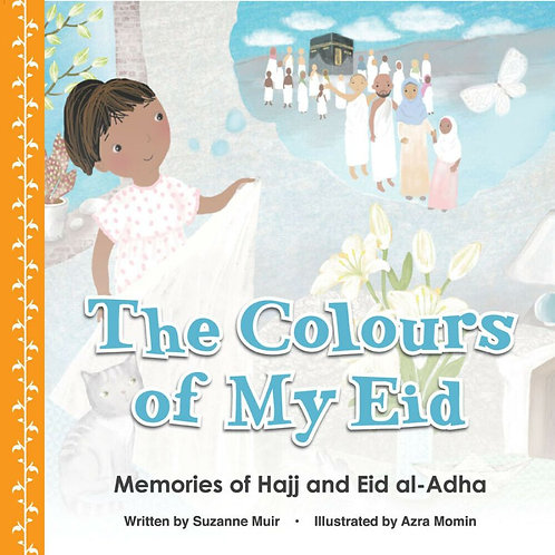 The Colours Of My Eid- al-Adha and the Hajj