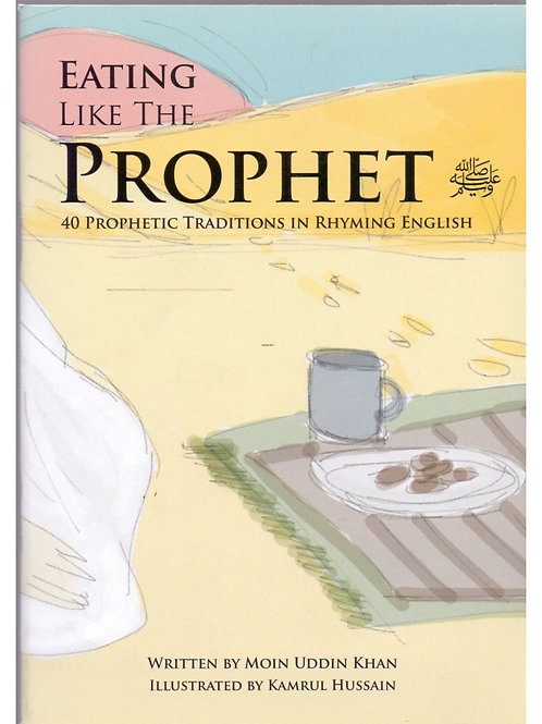 Eating Just Like The Prophet - In Rhyming English