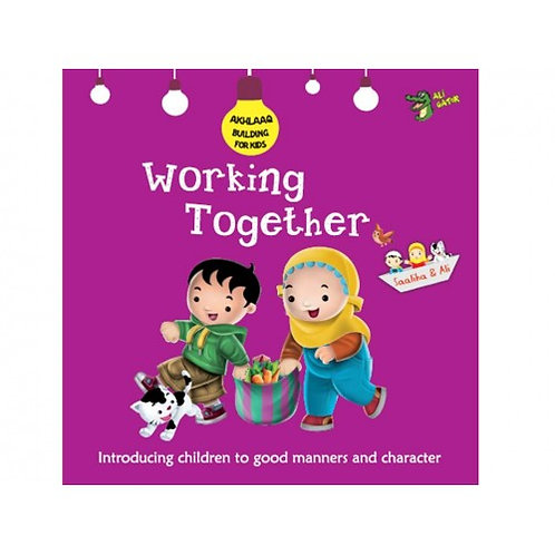 Working Together (Akhlaaq abuilding  Series)