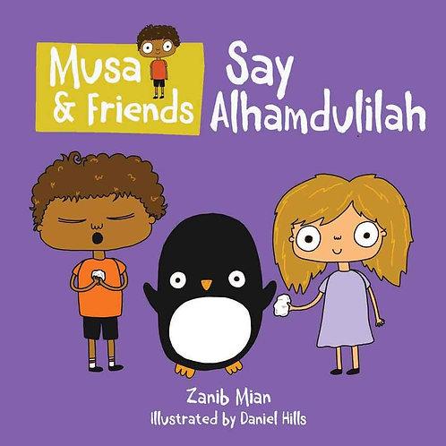 Musa & Friends-Say Alhamdulillah Board book
