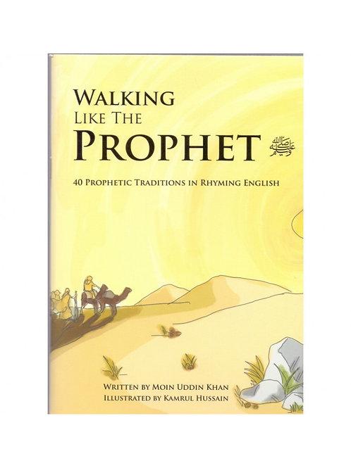 Walking Like  The Prophet - In Rhyming English