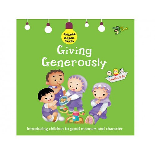 Giving Generously (Akhlaaq abuilding  Series)