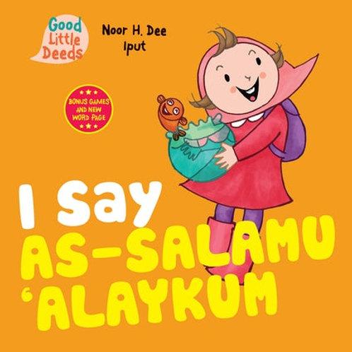I Say As-Salamu'Alakum