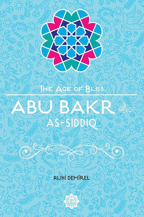Abu Bakr As-Siddiq – The Age of Bliss Series