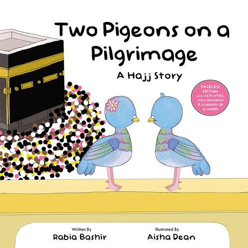 FACELESS EDITION – Two Pigeons on a Pilgrimage: A Hajj Story