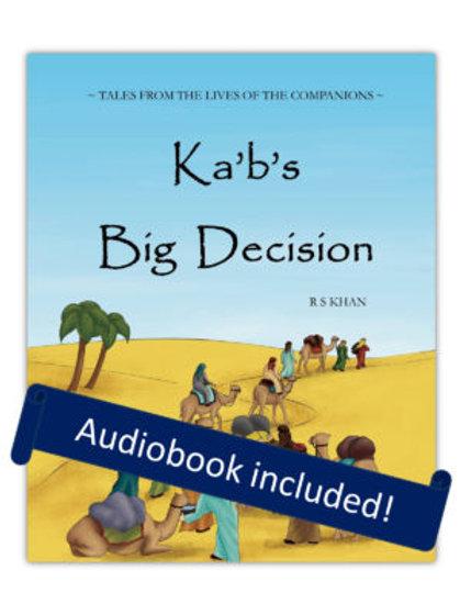 Ka'b's Big Decision - Islamic Storybook