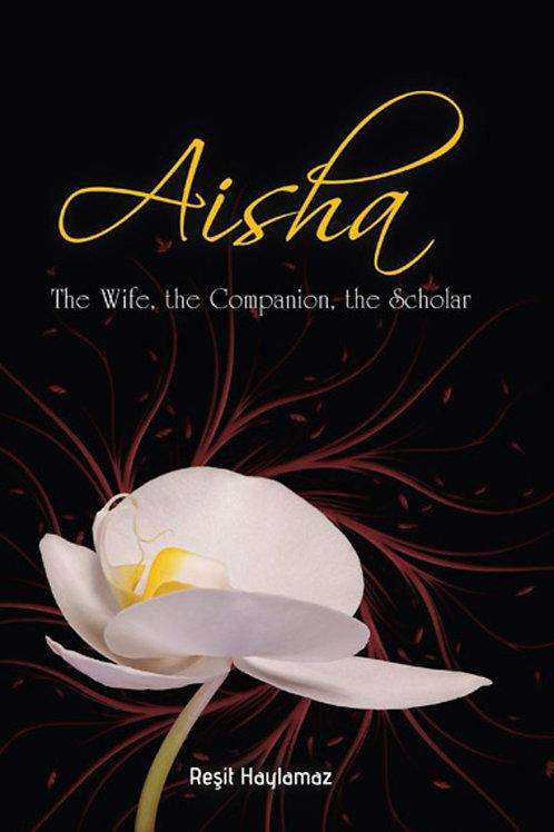 Aisha The wife.The companion.The scholar