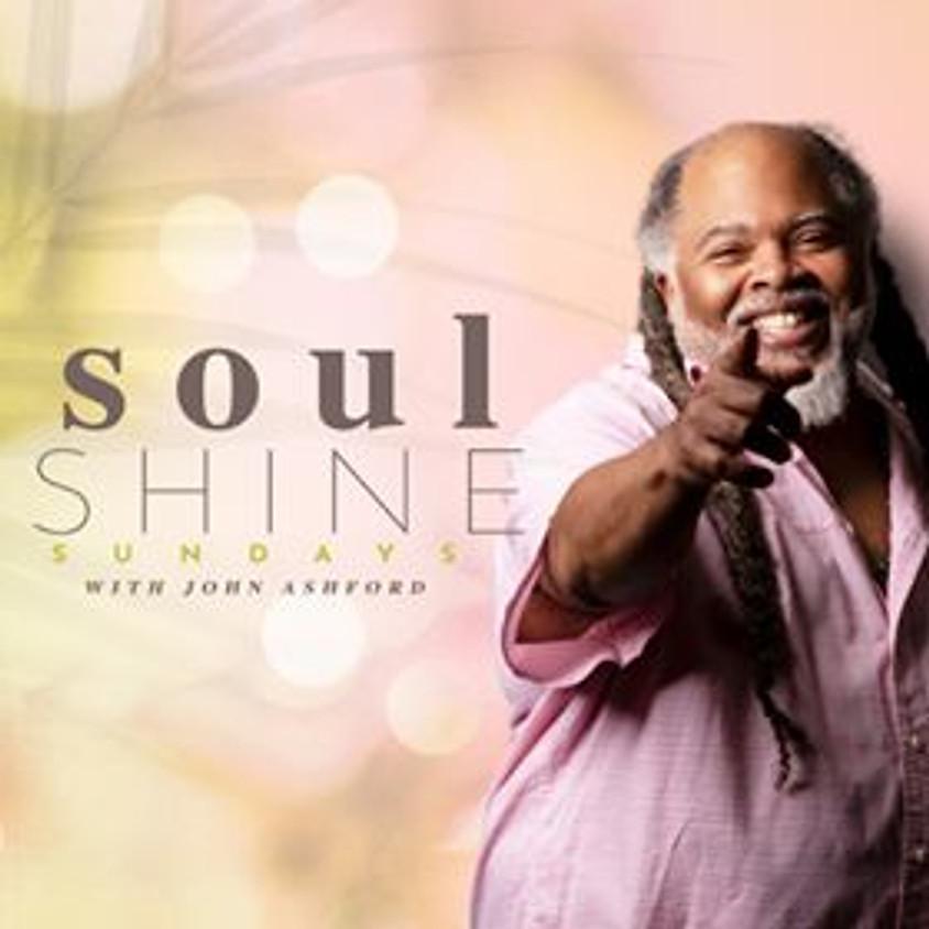 Soul Shine Sundays with John Ashford
