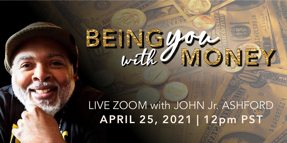 BEING YOU with Money with John Ashford