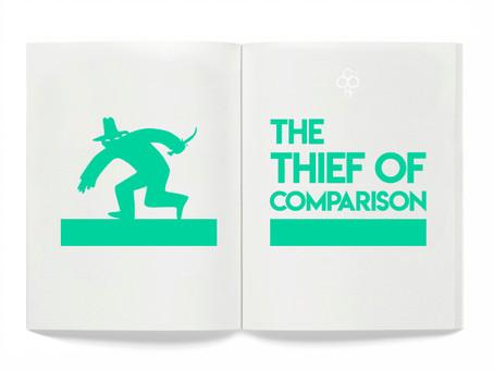 'The Thief of Comparison'