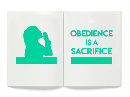 'Obedience Is A Sacrifice'