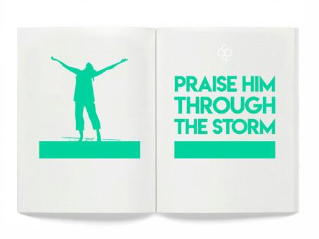 'Praise Him Through the Storm'