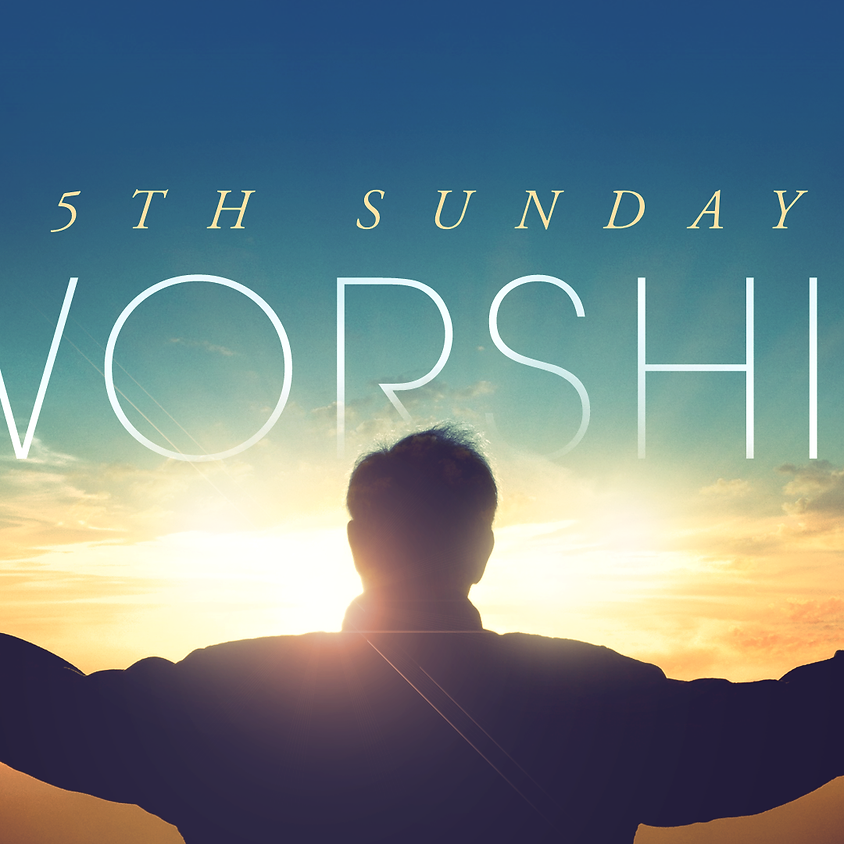 5th Sunday Worship Services